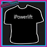 I POWERLIFTING POWERLIFT SPORT FUNNY SLOGAN TSHIRT